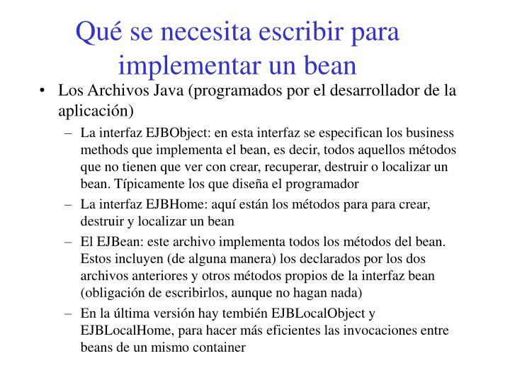 Qué se necesita escribir para implementar un bean