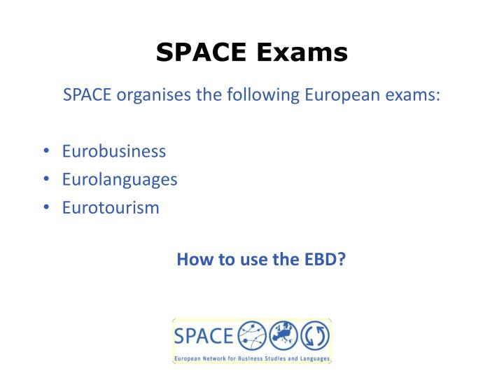 SPACE Exams