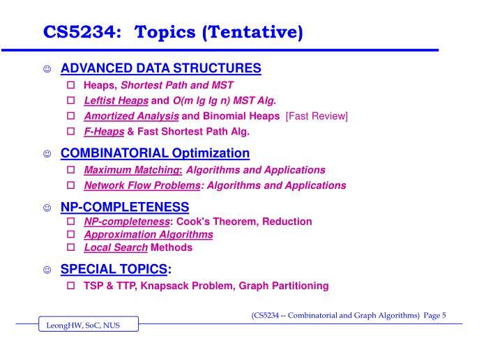 CS5234:  Topics (Tentative)
