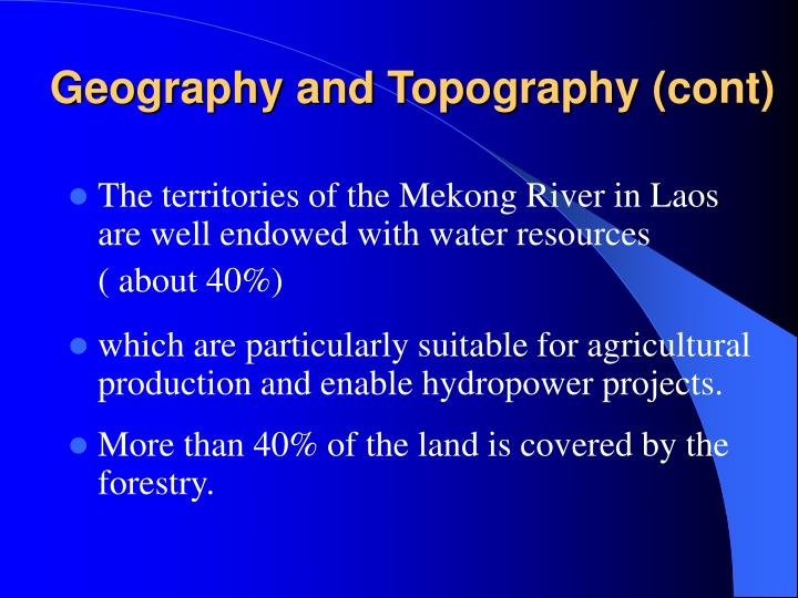 Geography and Topography (cont)