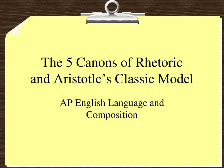 the 5 canons of rhetoric and aristotle s classic model n.