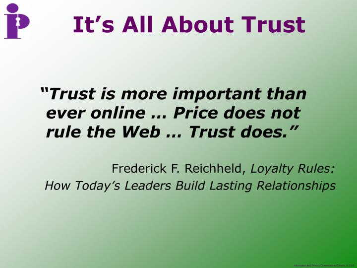 """""""Trust is more important than ever online … Price does not rule the Web … Trust does."""""""