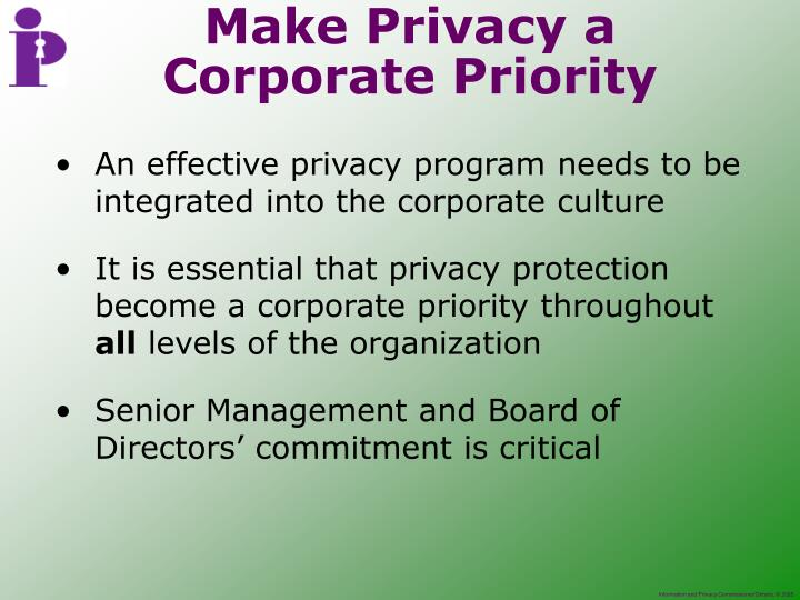 An effective privacy program needs to be integrated into the corporate culture
