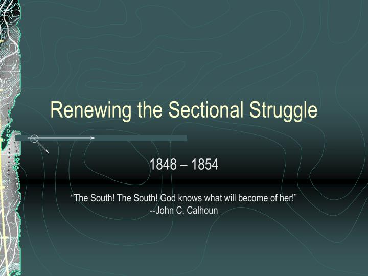 renewing the sectional struggle n.