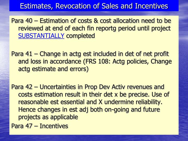 Estimates, Revocation of Sales and Incentives