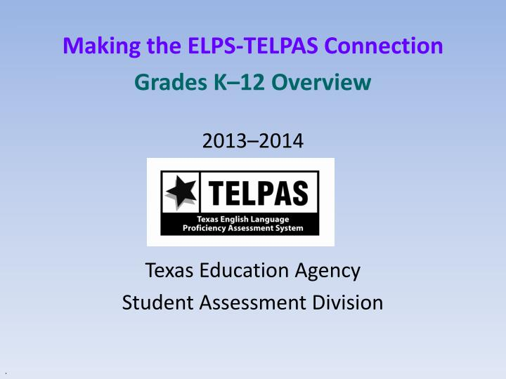 making the elps telpas connection grades k 12 overview n.