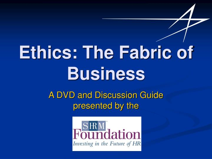 ethics the fabric of business n.