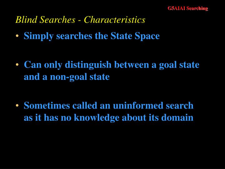 Blind Searches - Characteristics