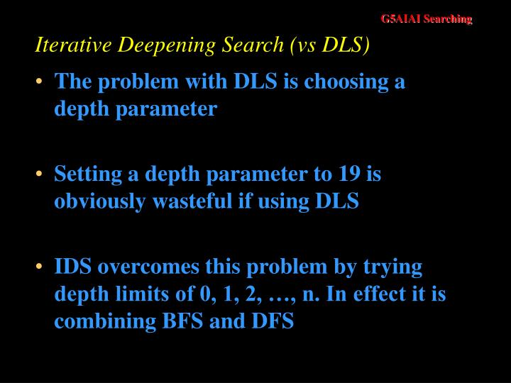 Iterative Deepening Search (vs DLS)