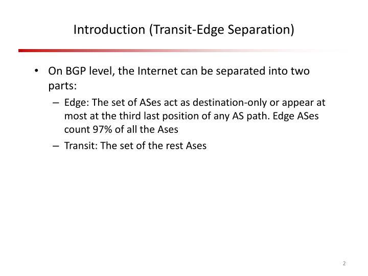 Introduction transit edge separation