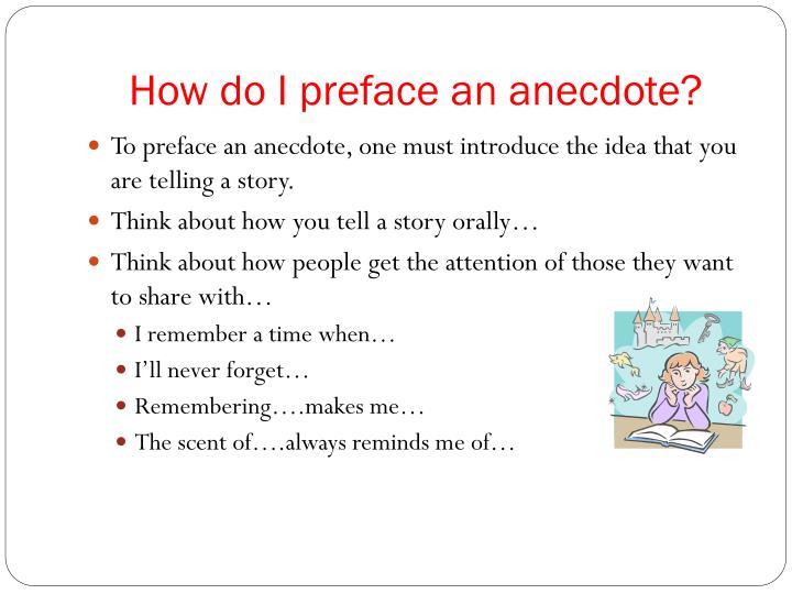 How do i preface an anecdote