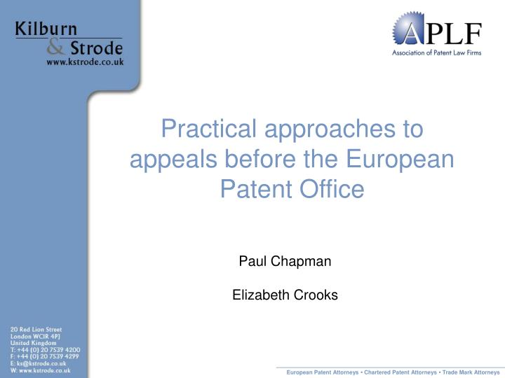 practical approaches to appeals before the european patent office n.
