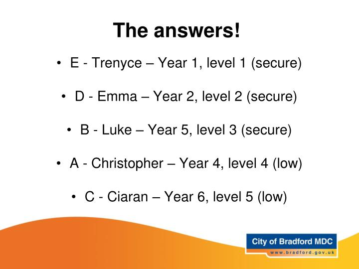 The answers!