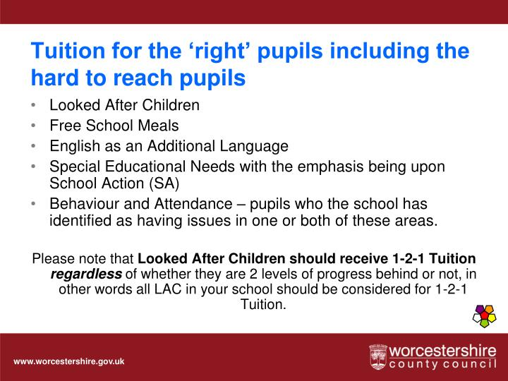 Tuition for the 'right' pupils including the hard to reach pupils