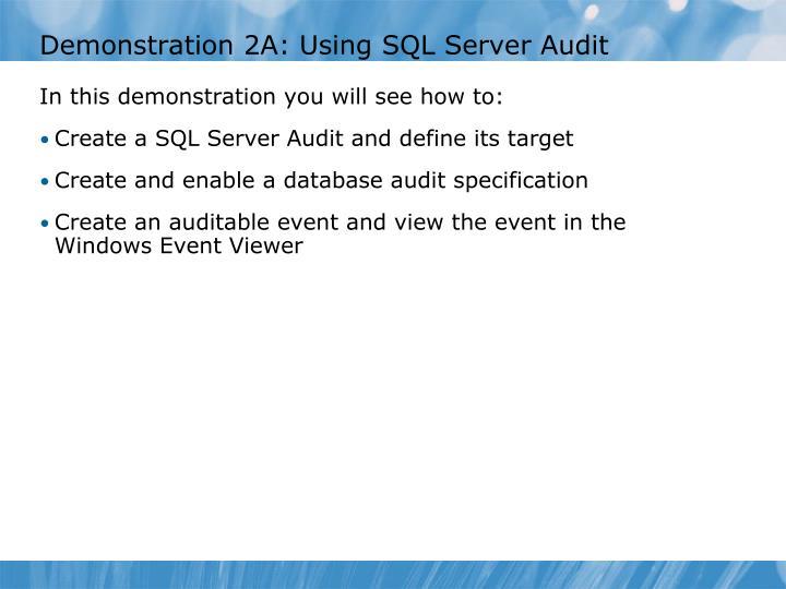 Demonstration 2A: Using SQL Server Audit