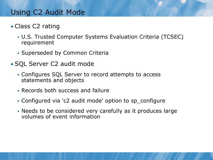 Using C2 Audit Mode