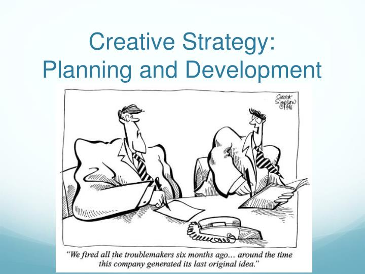 creative strategy planning and development n.