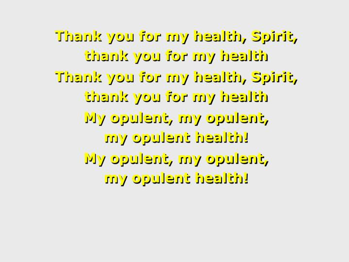 Thank you for my health, Spirit,