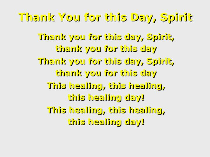 Thank you for this day spirit
