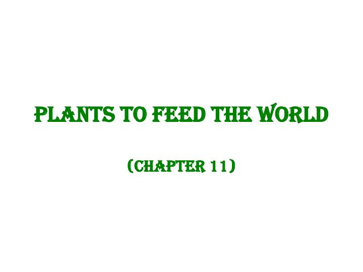 plants to feed the world n.