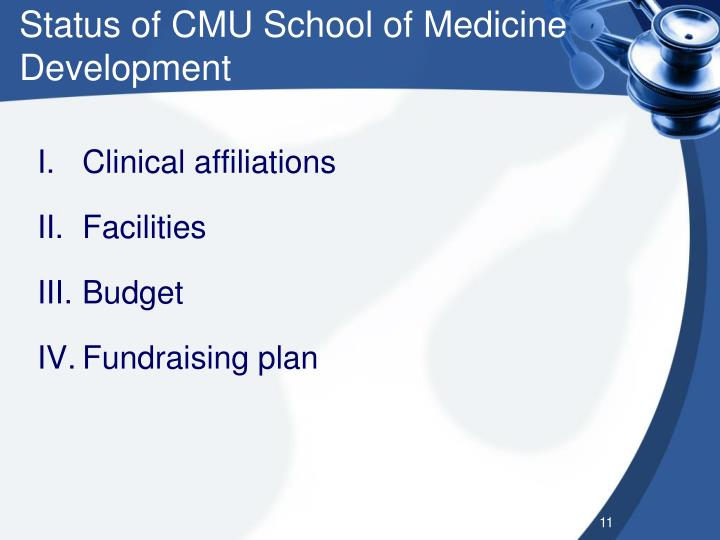 Status of CMU School of Medicine Development