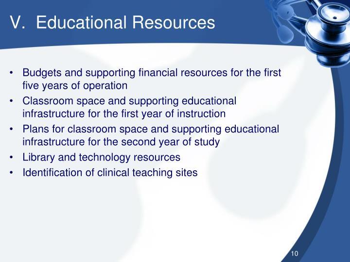 V.  Educational Resources