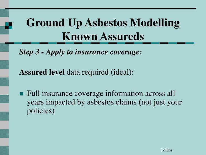 Ground Up Asbestos Modelling Known Assureds