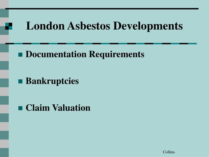 London Asbestos Developments