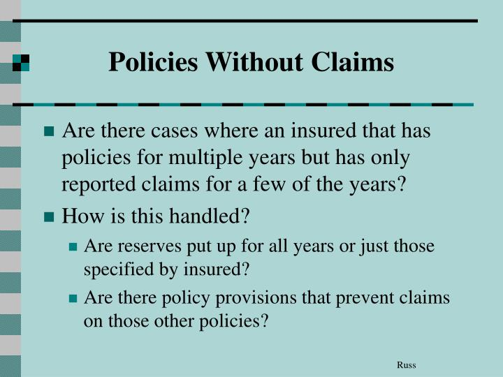 Policies Without Claims