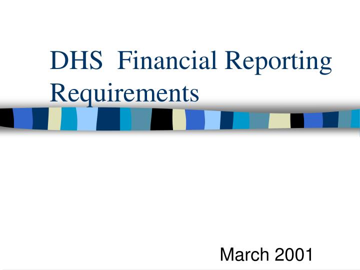 dhs financial reporting requirements n.