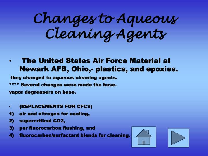 Changes to aqueous cleaning agents