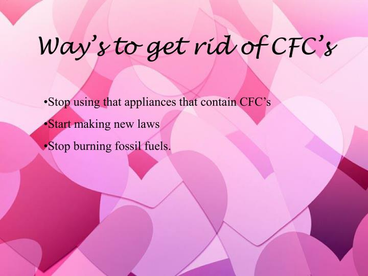 Way's to get rid of CFC's
