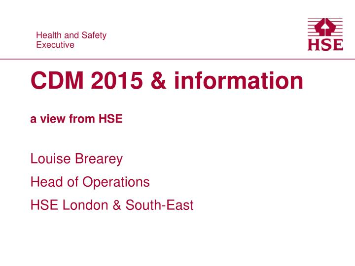 cdm 2015 information a view from hse n.