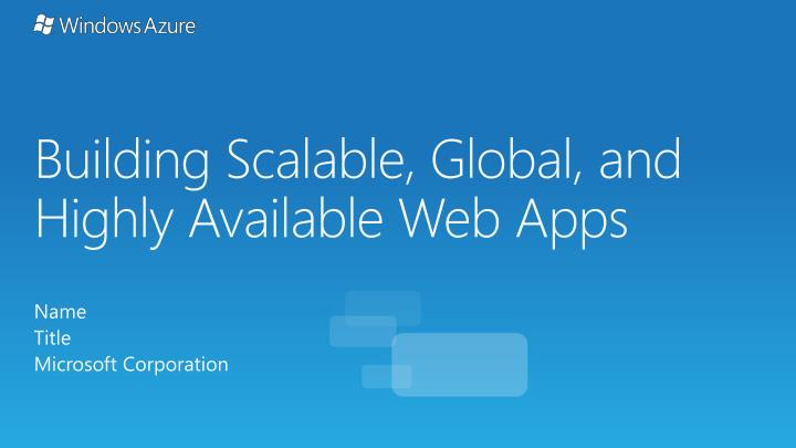 building scalable global and highly available web apps n.