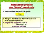 refutation proofs the false predicate