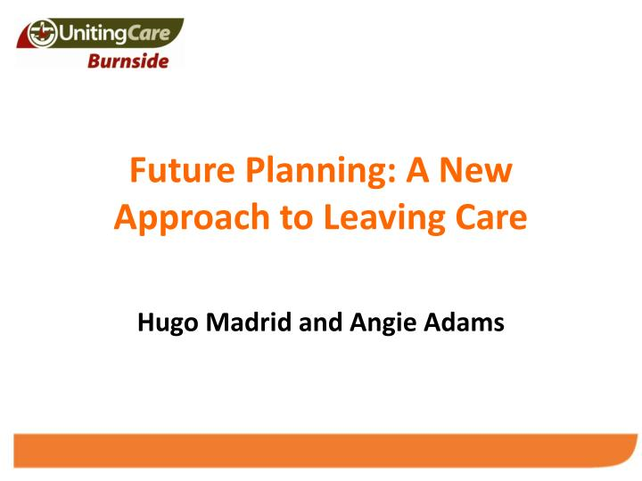 future planning a new approach to leaving care n.
