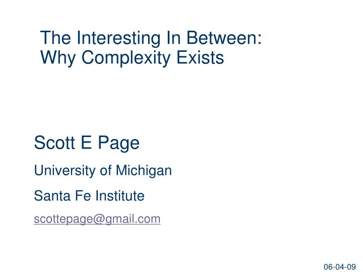 the interesting in between why complexity exists n.