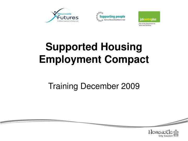 supported housing employment compact n.