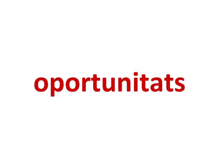 oportunitats