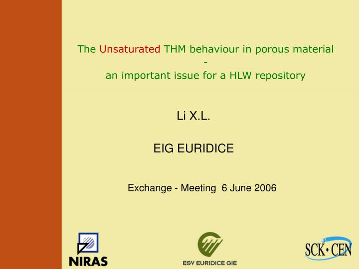 the unsaturated thm behaviour in porous material an important issue for a hlw repository n.