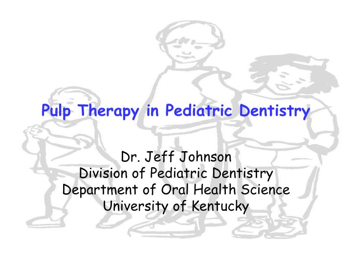 pulp therapy in pediatric dentistry n.