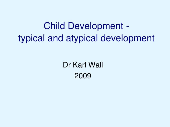 child development typical and atypical development n.