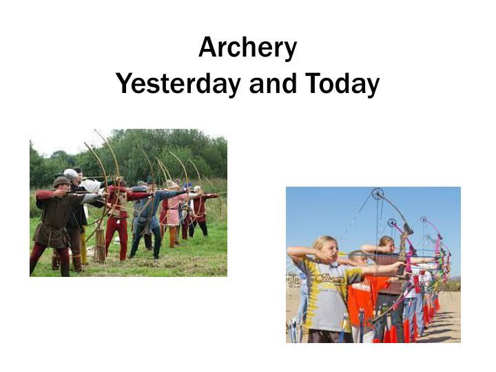 archery yesterday and today n.