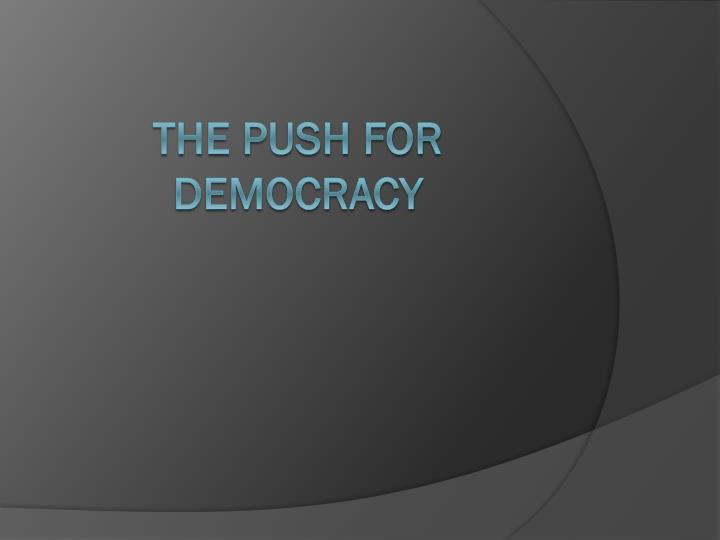 the push for democracy n.
