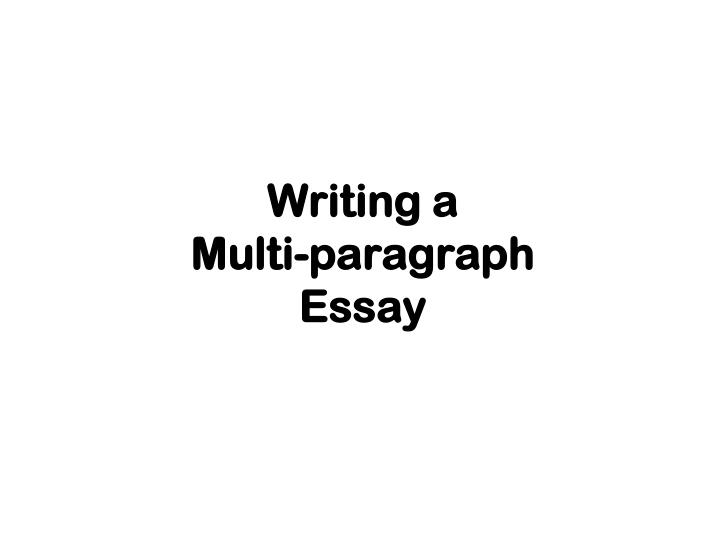 Ppt  Writing A Multiparagraph Essay Powerpoint Presentation  Id  Writing A Multiparagraph Essay Synthesis Essay Prompt also Custom Writing Sign In  American Dream Essay Thesis