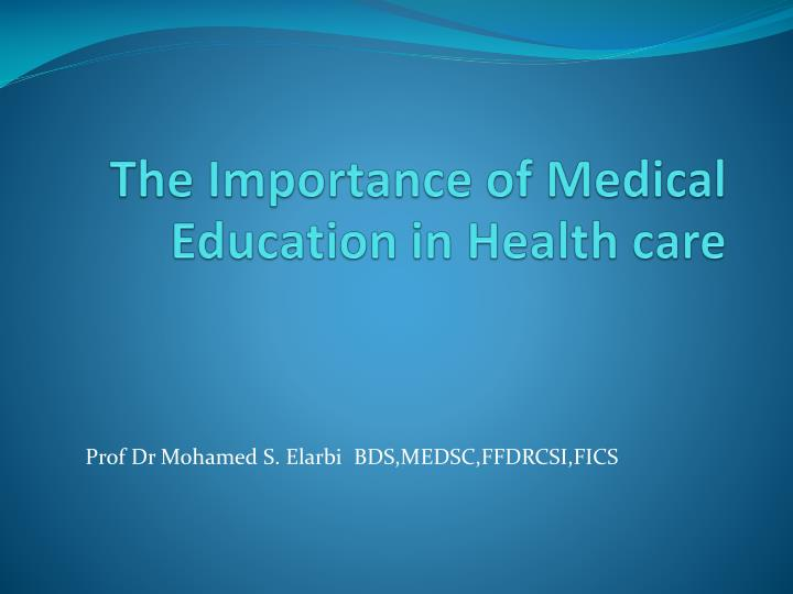 the importance of medical education in health care n.