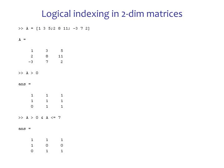 Logical indexing in 2-dim matrices