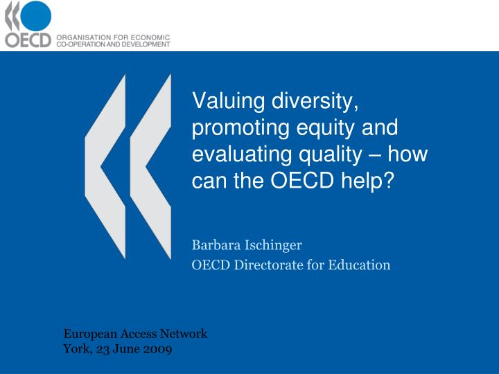 valuing diversity promoting equity and evaluating quality how can the oecd help n.