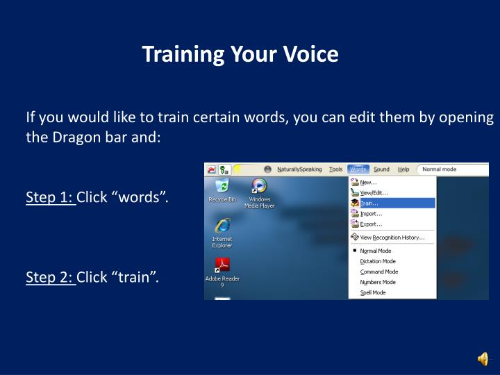 If you would like to train certain words, you can edit them by opening the Dragon bar and: