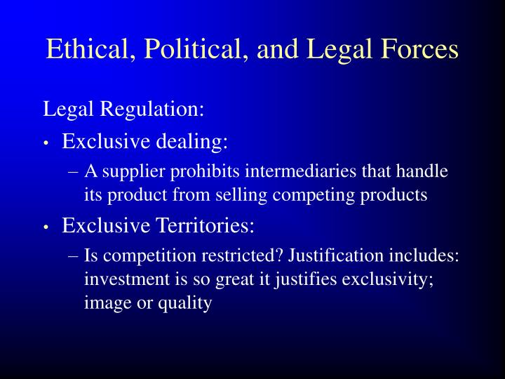 Ethical, Political, and Legal Forces